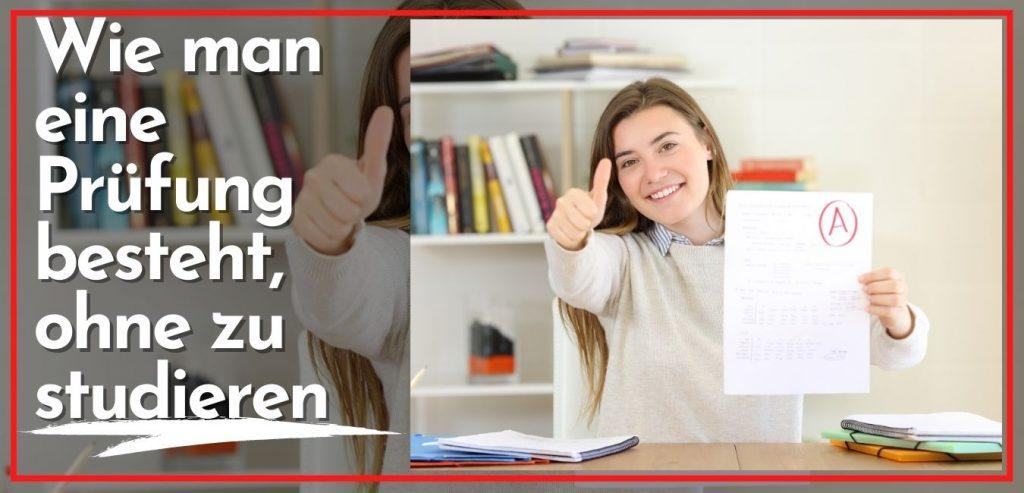 Wie man eine Prüfung besteht, ohne zu studieren