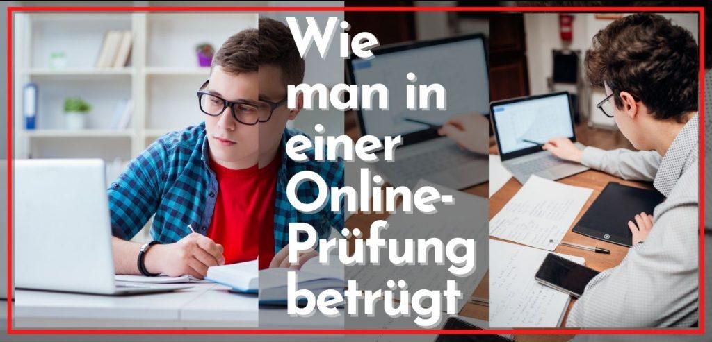 Wie man in einer Online-Prüfung betrügt